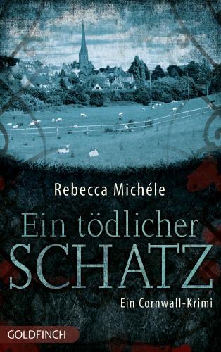 (Rezension) Ein tödlicher Schatz von Rebecca Michéle