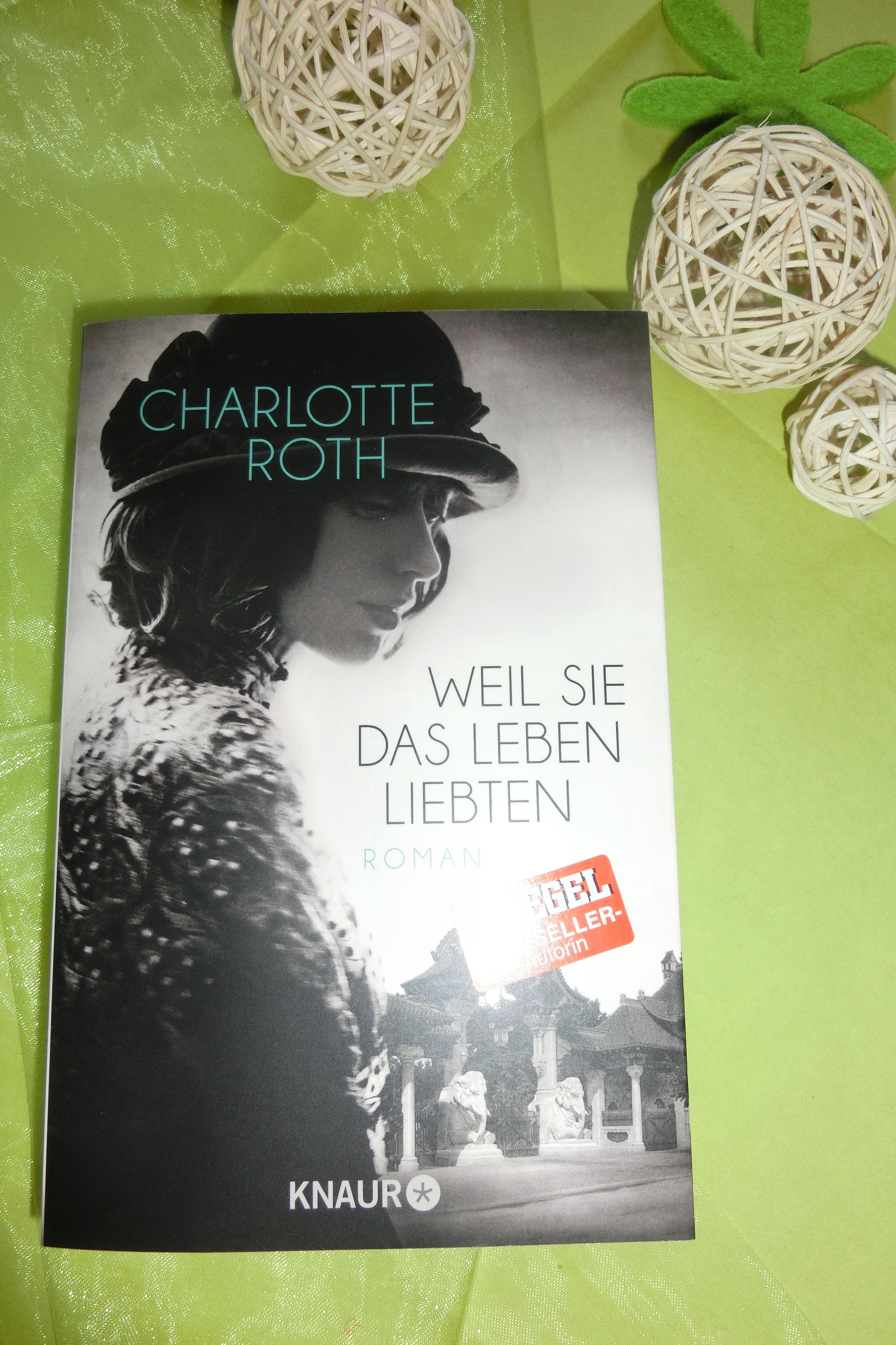 (Rezension) Weil sie das Leben liebten von Charlotte Roth