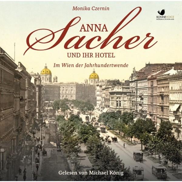 (Rezension) Anna Sacher und ihr Hotel von Monika Czernin gelesen von Michael König