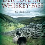Der Tote im Whiskey Fass