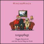 (Hörbuch) totgepflegt - Maggie Abendroth und der kurze Weg ins Grab von Minck&Minck