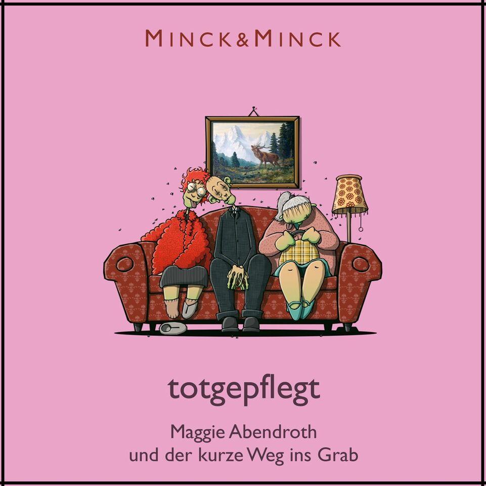 (Hörbuch) totgepflegt – Maggie Abendroth und der kurze Weg ins Grab von Minck&Minck
