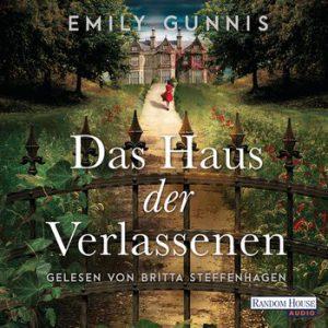 Das Haus der Verlassenen von Emily Gunnis