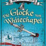 Die Glocke von Whitechapel von Ben Aaronovitch (Peter Grant Teil 7)