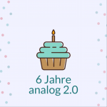 6 Jahre analog 2.0 - Happy Birthday