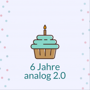 6 Jahre analog 2.0